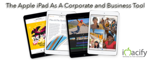 The Apple iPad As A Corporate and Business Tool